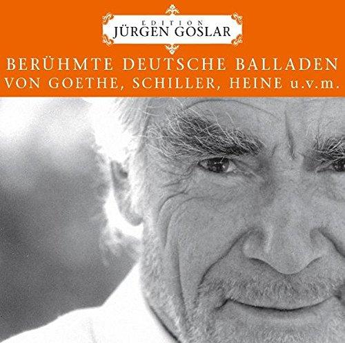 Berühmte deutsche Balladen: Goethe, Schiller, Fontane, Eichendorff u.v.m. (Edition Jürgen Goslar)