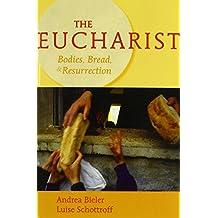 The Eucharist: Bodies, Bread and Resurrection