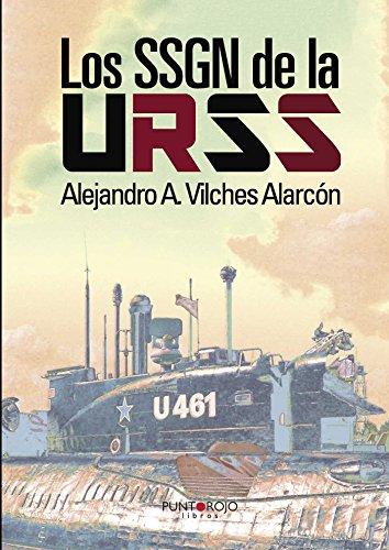 Los SSGN de la URSS por Alejandro Vilches Alarcon