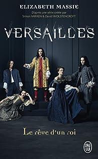 Versailles : Le rêve d'un roi par Elizabeth Massie