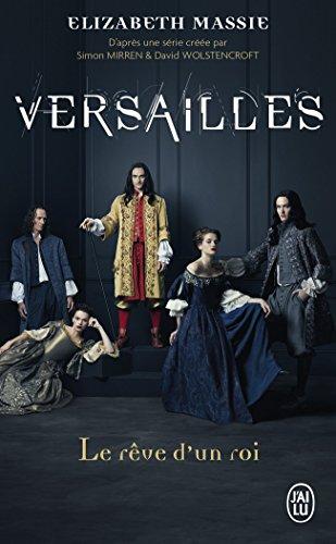 Versailles : Le rêve d'un roi par Simon Mirren