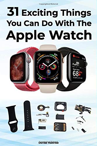 31 Exciting Things You Can Do With The Apple Watch -Denise Hoethke