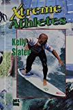 Kelly Slater (Xtreme Athletes) by Jeff C. Young (2008-04-01)