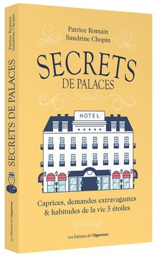 Secrets de palaces par Patrice Romain