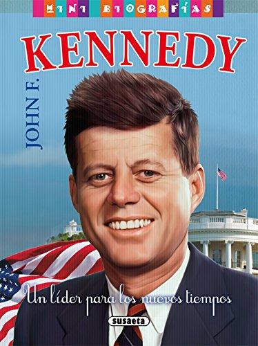 John F. Kennedy. Un lider para los nuevos tiempos (Mini biografías) por Susaeta Ediciones S A