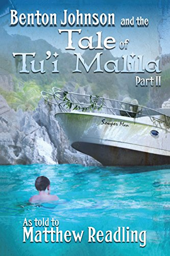 Benton Johnson and the Tale of Tu'i Malila, Part II (English Edition)