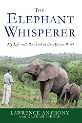 [(The Elephant Whisperer: My Life with the Herd in the African Wild)] [by: Lawrence Anthony]