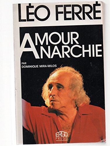 Léo Ferré, amour, anarchie par Dominique Mira-Milos