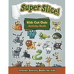 Super Slice! Kids Cut Outs Activity Book