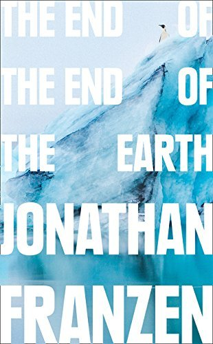 The End of the End of the Earth (English Edition)