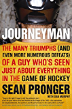 Journeyman: The Many Triumphs (and Even More Defeats) Of A Guy Who's Seen