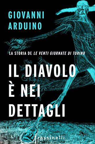 Il diavolo  nei dettagli: La storia de Le venti giornate di Torino