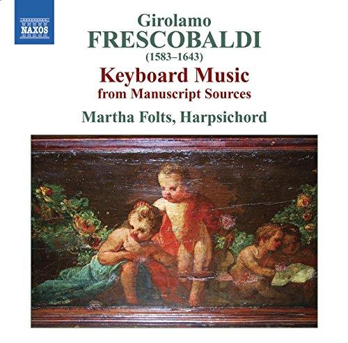 Frescobaldi: Keyboard Music From Manuscript Sources