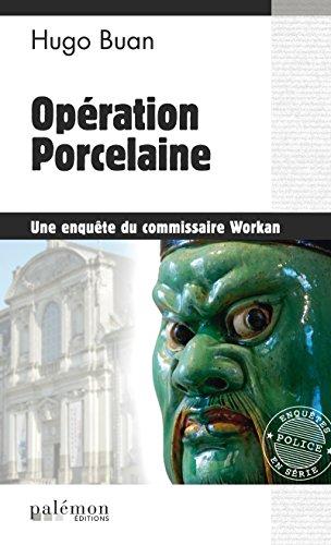 Opération Porcelaine: Une enquête délicate à Nantes (Enquêtes en série t. 9)