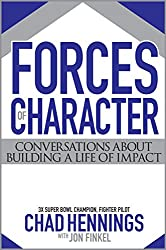 Forces of Character: Conversations About Building A Life Of Impact (English Edition)