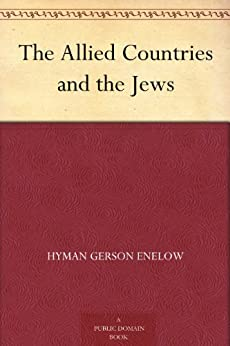 The Allied Countries and the Jews by [Enelow, Hyman Gerson]