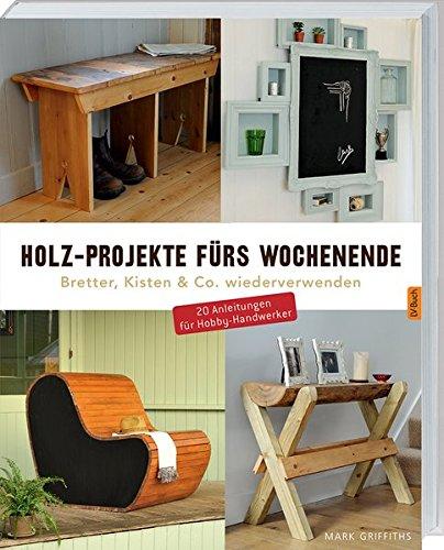 holz-projekte-furs-wochenende-bretter-kisten-co-wiederverwenden