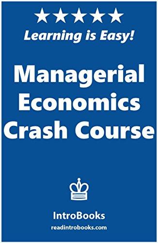 Managerial Economics Crash Course by [IntroBooks]