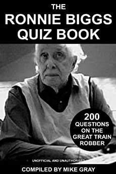 The Ronnie Biggs Quiz Book by [Gray, Mike]
