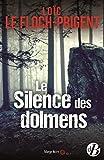 Le silence des dolmens / Loïk Le Floch-Prigent   LE FLOCH-PRIGENT, Loïk - Auteur du texte