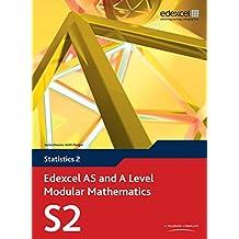 Edexcel AS and A Level Modular Mathematics Statistics 2 S2 (Edexcel GCE Modular Maths)