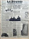 PEUPLE (LE) [No 6227] du 08/02/1938 - DU HAUT DES CIEUX AU FOND DES MERS PAR CIVIS - LES CAUSES PROFONDES ET LES SUITES POSSIBLES DE LA CRISE DU REICH - HITLER A-T-IL VRAIMENT SOUMIS LA REICHSWEHR PAR M. HARMEL - GRAVES INCIDENTS EN ALGERIE - A BISKRA DES POLICIERS TIRENT SUR LA FOULE - DEUX MORTS ET QUATRE BLESSES - LA SOLIDARITE OUVRIERE - LE CONGRES FEDERAL DES FONCTIONNAIRES S'EST OUVERT A PARIS - 600 DELEGUES REPRESENTENT LES 170 SYNDICATS NATIONAUX ET LES 90 SECTIONS DEPARTEMENTALES - LES
