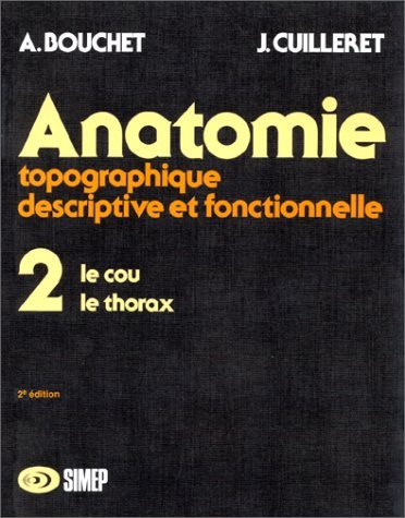 Anatomie Topographique T.2 Cou, Thorax by Bouchet (January 19,1991) par Bouchet