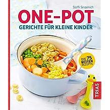 One-Pot. Gerichte für kleine Kinder