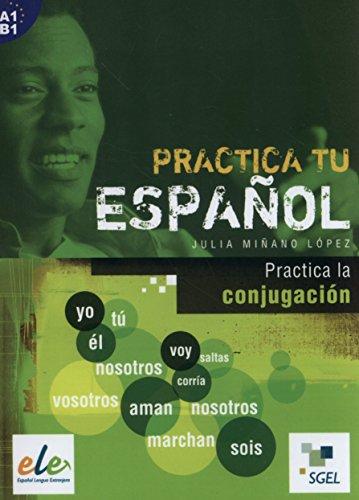 Practica la conjugación: Practica tu español por Julia Miñano López