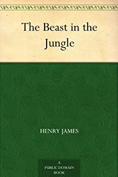 The Beast in the Jungle by [James, Henry]