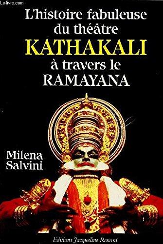L'histoire fabuleuse du théâtre Kathakali à travers le Râmâyana
