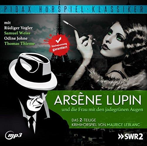 Arsène Lupin und die Frau mit den jadegrünen Augen / Das komplette 2-teilige Kriminalhörspiel (Pidax Hörspiel-Klassiker)