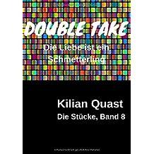 Die Stücke / Die Stücke, Band 8 - DOUBLE TAKE - Die Liebe ist ein Schmetterling