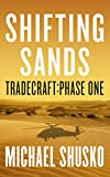 Book cover image for Shifting Sands: Tradecraft Phase One