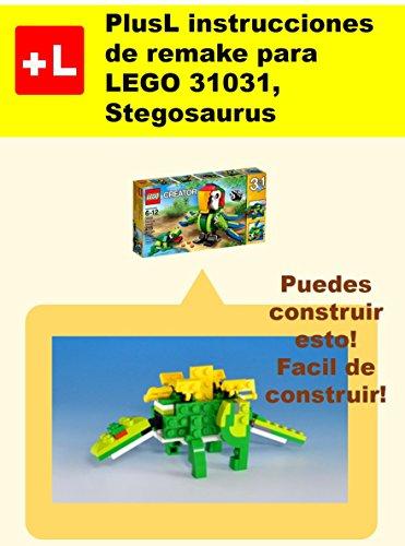 PlusL instrucciones de remake para LEGO 31031,Stegosaurus: Usted puede construir Stegosaurus de sus propios ladrillos