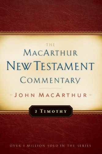 2 Timothy MacArthur New Testament Commentary (MacArthur New Testament Commentary Series Book 25) (English Edition)