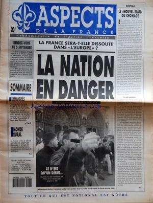 ASPECTS DE LA FRANCE [No 2203] du 01/08/1991 - RENDEZ VOUS AU 5 SEPTEMBRE - SOMMAIRE - IMMIGRES - MONDE RURAL - LA FRANCE SERA-T-ELLE DISSOUTE DANS L'EUROPE - LA NATION EN DANGER L'EDITORIAL DE PIERRE PUJO - CE N'EST QU'UN DEBUT - SOCIAL - LE NOUVEL ELAN DU CHOMAGE - LE MAL SOCIALISTE PAR