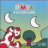 Pimpa e le due lune. Ediz. illustrata