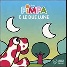 Pimpa e le due lune. Ediz. illustrata