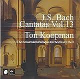 J.S. Bach: Cantatas, Vol. 13 by Koopman: cnd/Amsterdam Baroq (2003-07-02)