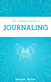 The Ultimate Guide to Journaling