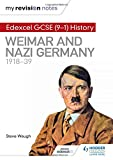 My Revision Notes: Edexcel GCSE (9-1) History: Weimar and Nazi Germany, 1918-39