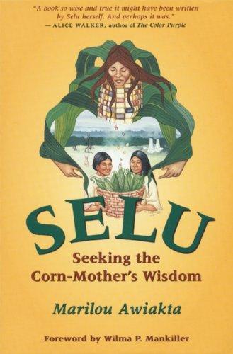 Selu: Seeking the Corn-Mother's Wisdom por Marilou Awiakta