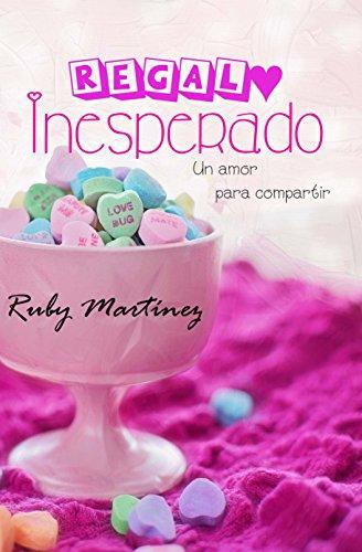 Regalo Inesperado: Un Amor Para Compartir de [Martínez, Ruby]