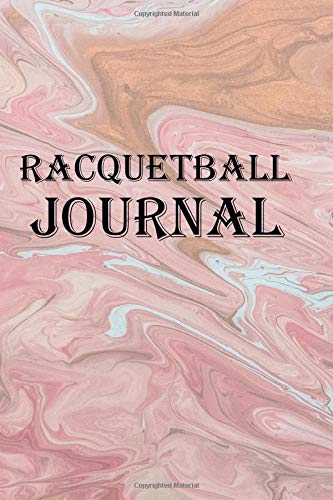 Racquetball Journal: Keep track of your racquetball training and matches por Lawrence Westfall
