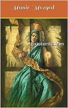 Existentialism (the Garden Of Azure Poetry Book 8) por Munir Mezyed Gratis