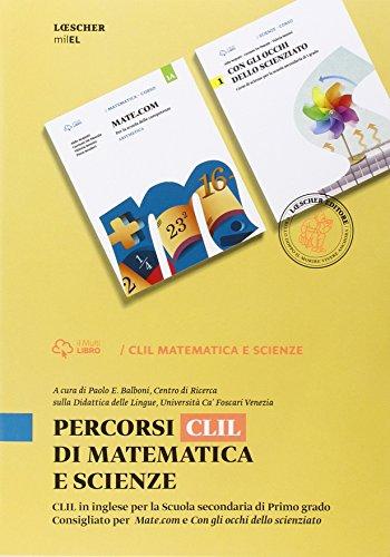 Percorsi CLIL di matematica e scienze. Per la Scuola media