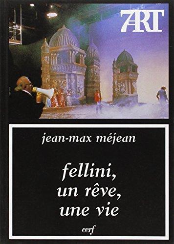 Fellini, un rêve, une vie