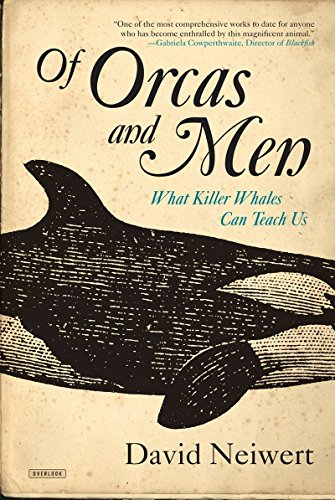 Of Orcas and Men: What Killer Whales Can Teach Us by David Neiwert (16-Jun-2015) Hardcover