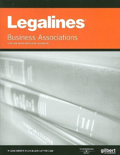 Legalines on Business Associations, Keyed to Klein by Gilbert Staff (2009-10-22)